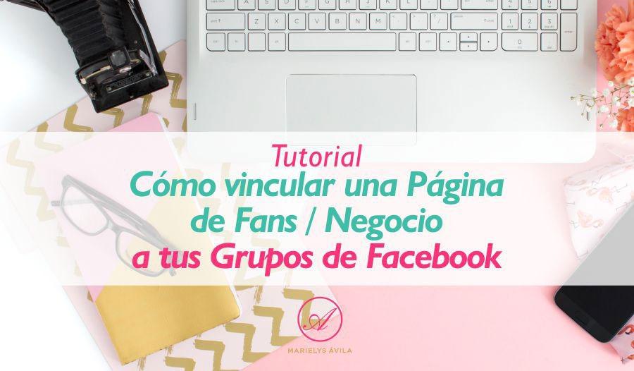 Tutorial Cómo Vincular una Página de Fans/Negocio A Tu o tus Grupos de Facebook