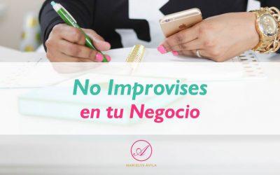 No improvises en tu negocio