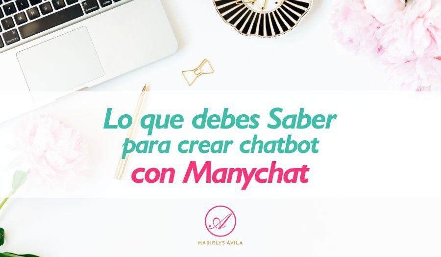 Lo que debes saber para crear chatbot con Manychat