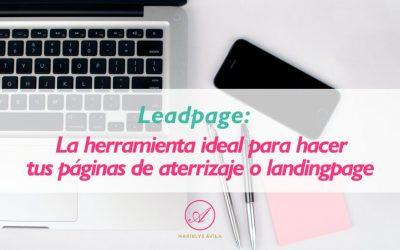 Leadpages: La herramienta ideal para hacer tus páginas de aterrizaje o landingpage