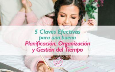 5 claves efectivas para una buena planificación, organización y gestión del tiempo