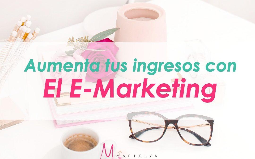 Aumenta tus Ingresos con el E-Marketing