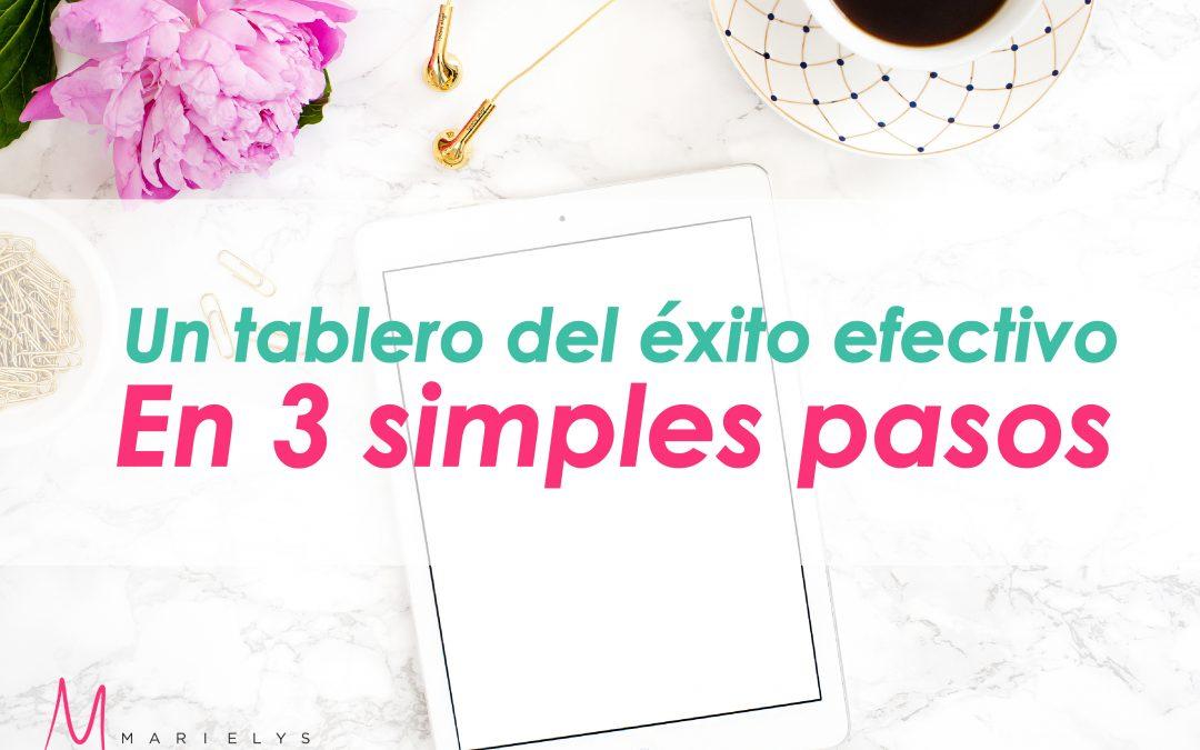 Un tablero del éxito efectivo en 3 simples pasos
