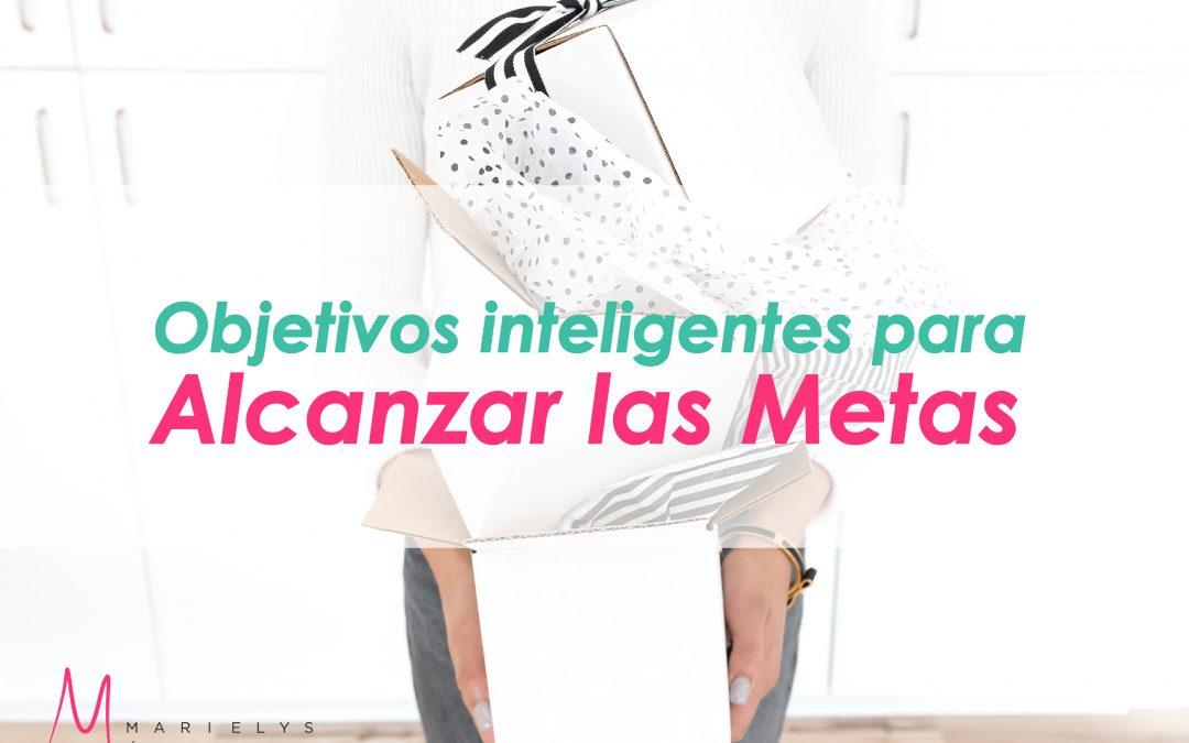 OBJETIVOS INTELIGENTES PARA ALCANZAR LAS METAS
