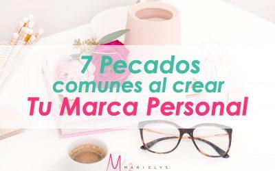 7 Pecados comunes al crear tu marca personal