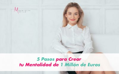 5 Pasos para Crear tu Mentalidad de 1 Millón de Euros