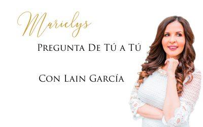 Marielys pregunta de tú a tú, con Lain García