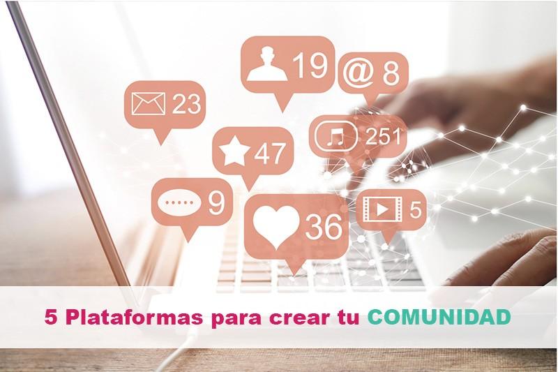 5 Plataformas para crear tu comunidad