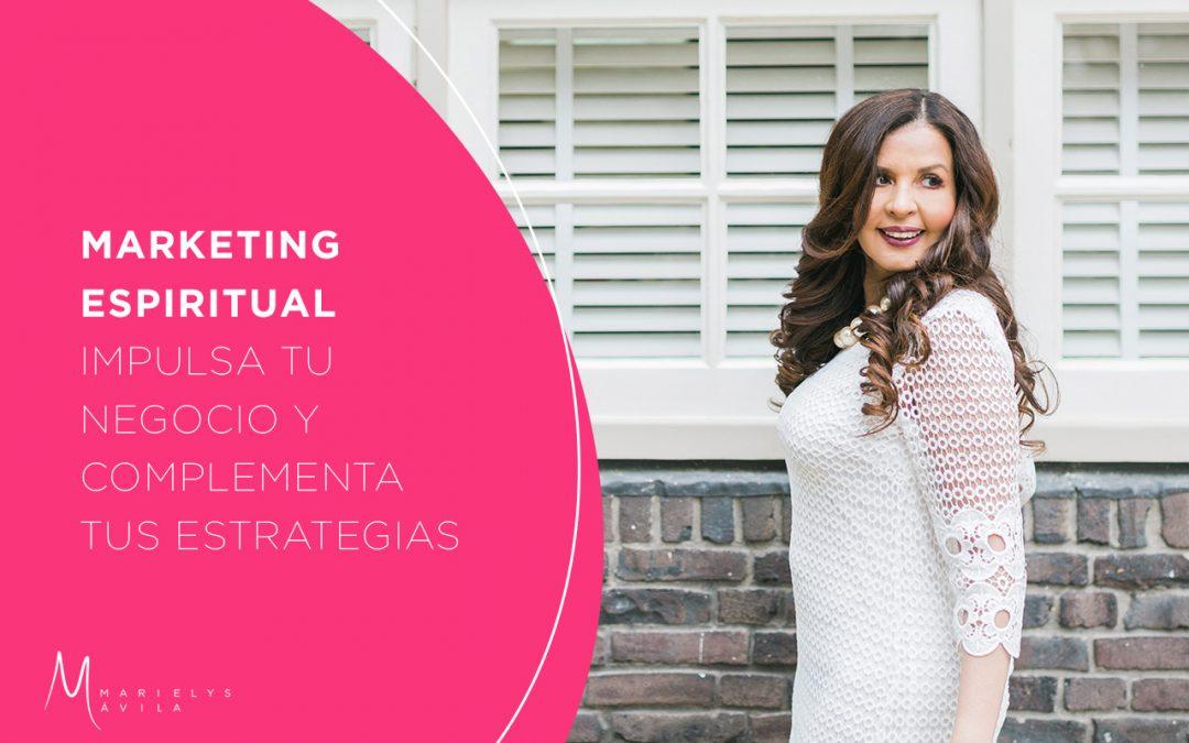 Marketing Espiritual,  impulsa tu negocio online y complementa tus estrategias
