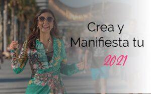Crea y Manifiesta tu 2021 - Formación de alto nivel para emprendedoras exitosas