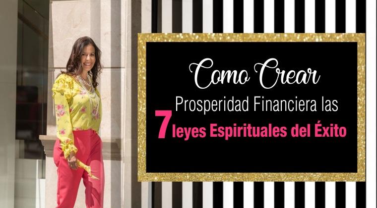 Crea Prosperidad FInanciera con las 7 leyes espirituales del éxito - Formación para emprendedoras